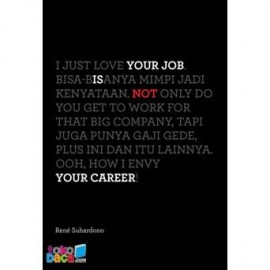 Your Job Is Not Your Career Edisi revisi - Rene Suhardono