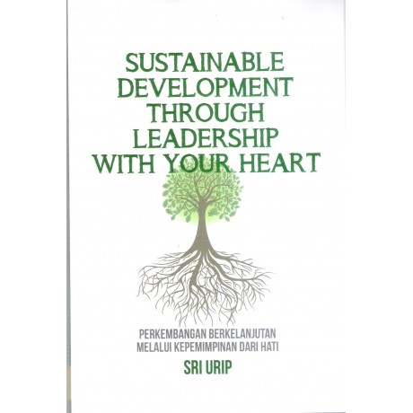 Sustainable Development Through Leadership With Your Heart